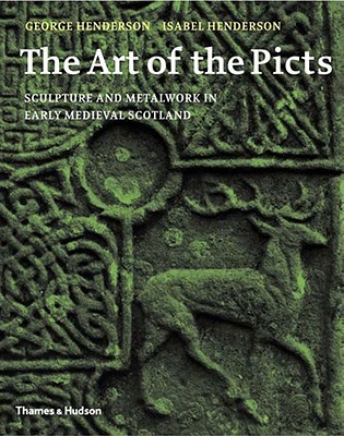 The Art of the Picts by George Henderson