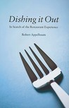 Dishing It Out: In Search of the Restaurant Experience