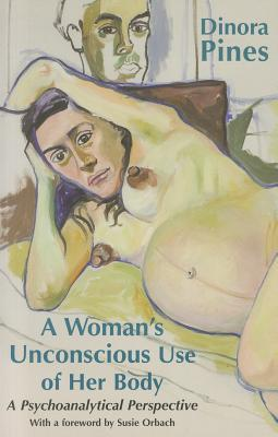 A Woman's Unconscious Use of Her Body: A Psychoanalytical Perspective