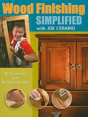 Wood Finishing Simplified: No Chemistry Just Beautiful Results