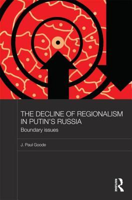 The Decline of Regionalism in Putin's Russia: Boundary Issues