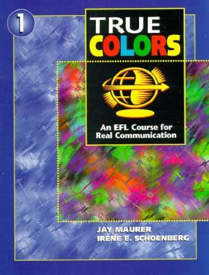 True Colors: An Efl Course for Real Communication by Jay Maurer