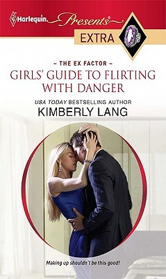 Girls' Guide to Flirting with Danger by Kimberly Lang