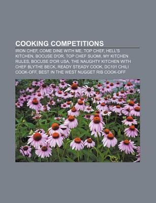 Cooking Competitions: Iron Chef, Come Dine with Me, Top Chef, Hell's Kitchen, Bocuse D'Or, Top Chef Suomi, My Kitchen Rules, Bocuse D'Or USA