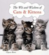 The Wit and Wisdom of Cats and Kittens