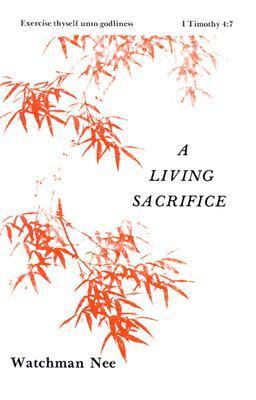 Living Sacrifice by Watchman Nee