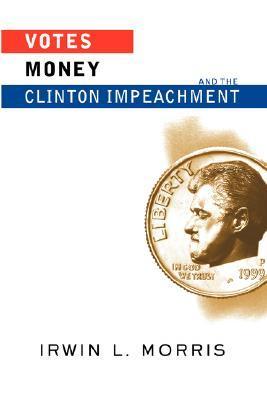 Votes, Money, And The Clinton Impeachment