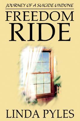Freedom Ride: Journey of a Suicide Undone