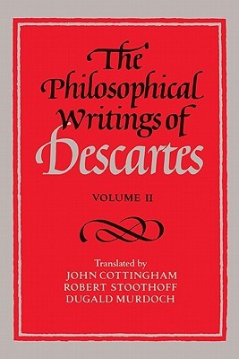 The Philosophical Writings of Descartes, Volume II