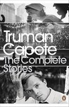 The Complete Stories by Truman Capote