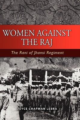 Women Against the Raj: The Rani of Jhansi Regiment