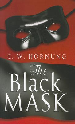 The Black Mask by E.W. Hornung