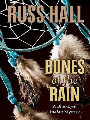 Bones of the Rain (Blue-eyed Indian, #1)