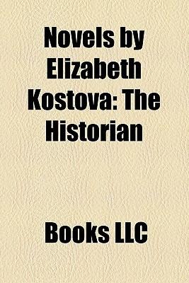 Novels by Elizabeth Kostova: The Historian