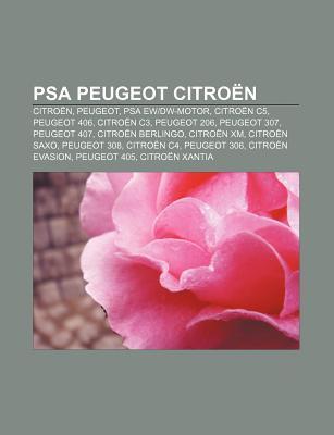 Psa Peugeot Citroen: Citroen, Peugeot, Psa Ew-Dw-Motor, Citroen C5, Peugeot 406, Citroen C3, Peugeot 206, Peugeot 307, Peugeot 407