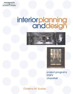 Interior Planning and Design: Project Programs, Plans, Charettes [With CDROM]