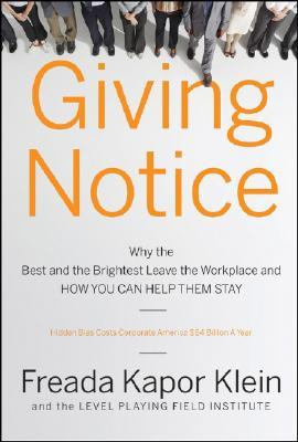 giving-notice-why-the-best-and-brightest-are-leaving-the-workplace-and-how-you-can-help-them-stay