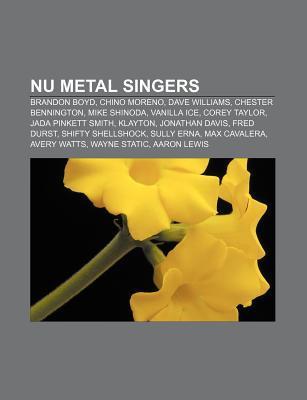 NU Metal Singers: Brandon Boyd, Chino Moreno, Dave Williams, Chester Bennington, Mike Shinoda, Vanilla Ice, Corey Taylor, Jada Pinkett Smith