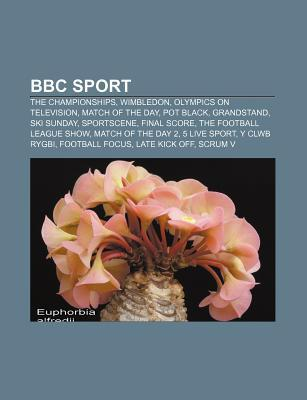 BBC Sport: The Championships, Wimbledon, Olympics on Television, Match of the Day, Pot Black, Grandstand, Ski Sunday, Sportscene, Final Score