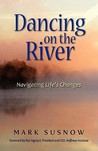 Dancing on the River: Navigating Life's Changes