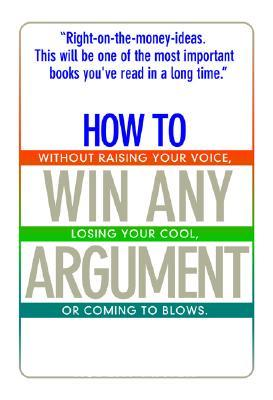 How to Win Any Argument by Robert Mayer