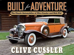 Built for Adventure: The Classic Automobiles of Clive Cussler and Dirk Pitt