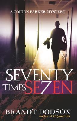 Seventy Times Seven (Colton Parker Mystery Series, Book 2)