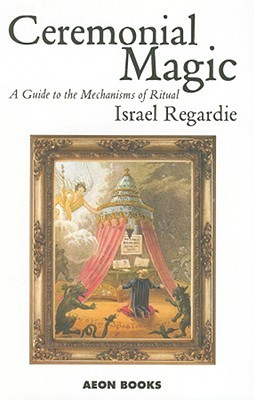 Ceremonial Magic by Israel Regardie