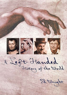 A Left-Handed History of the World by Ed Wright