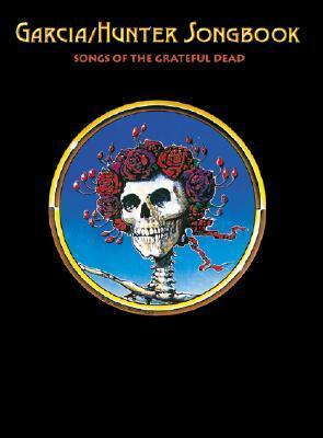 Garcia/Hunter Songbook: Songs of the Grateful Dead