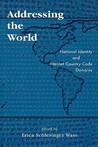Addressing the World: National Identity and Internet Country Code Domains
