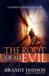 The Root of All Evil (Colton Parker Mystery Series, Book 3)