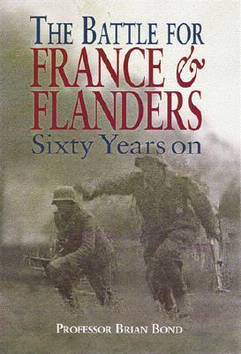The Battle of France and Flanders: Sixty Years On