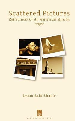 Scattered Pictures by Imam Zaid Shakir