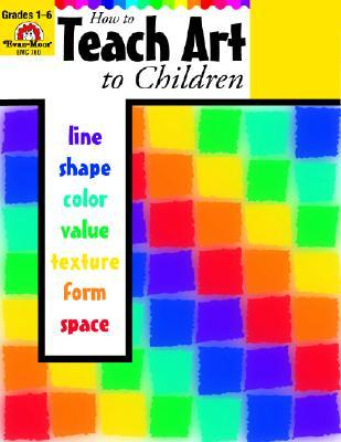 How to Teach Art to Children by Joy Evans