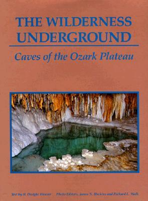 The Wilderness Underground: Caves of the Ozark Plateau