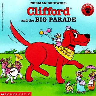 Clifford and the Big Parade(Clifford the Big Red Dog)