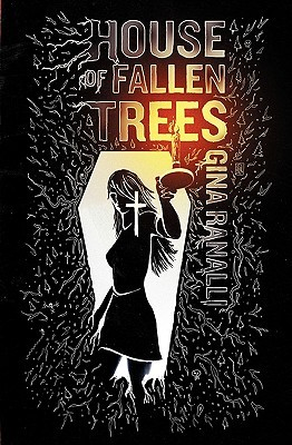 House of Fallen Trees by Gina Ranalli