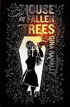 House of Fallen Trees