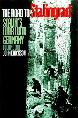 The Road to Stalingrad by John Erickson