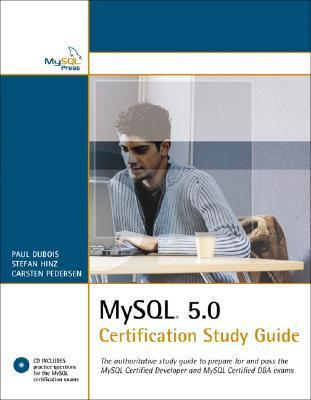 MySQL 5.0 Certification Study Guide: The authoritative study guide to prepare for and pass the MySQL Certified Developer and MySQL Certified DBA exams