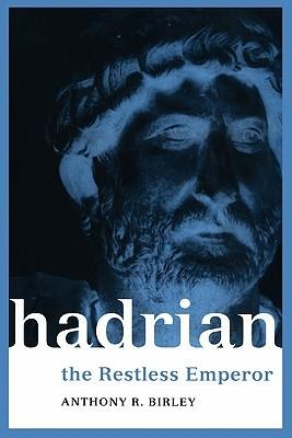 Hadrian: The Restless Emperor