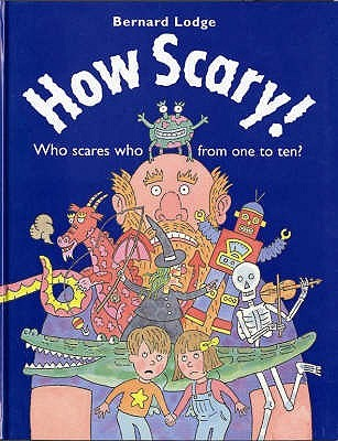 How Scary! by Bernard Lodge
