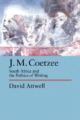j-m-coetzee-south-africa-and-the-politics-of-writing