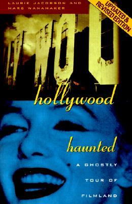 hollywood-haunted-a-ghostly-tour-of-filmland