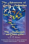 The Adventures of Emily Finfeather: The Feathernail and Other Gifts