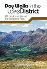 Day Walks In The Lake District: 20 Circular Routes On The Lakeland Fells
