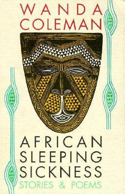 African Sleeping Sickness by Wanda Coleman