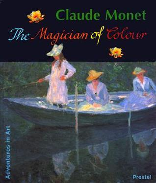Claude Monet: The Magician of Colour