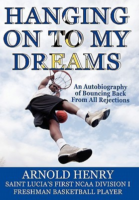 Hanging on to My Dreams: Bouncing Back from All Rejections